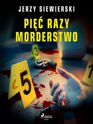 cover image of Pięć razy morderstwo