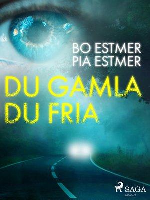 cover image of Du gamla du fria