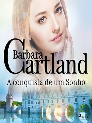 cover image of A conquista de um Sonho (A Eterna Coleção de Barbara Cartland 21)
