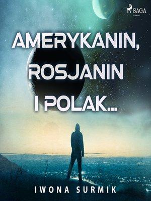 cover image of Amerykanin, Rosjanin i Polak...