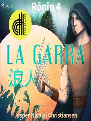 cover image of Ronin 4--La garra--Dramatizado