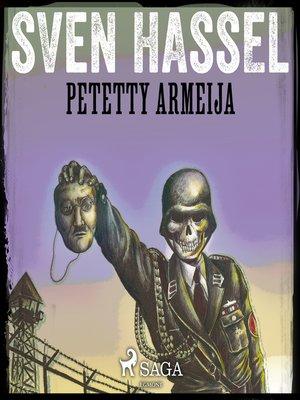 cover image of Petetty armeija
