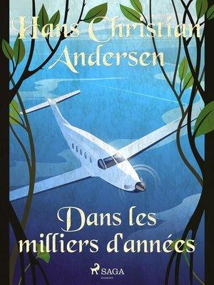 cover image of Dans les milliers d'années
