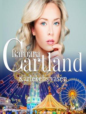 cover image of Kärlekens väsen