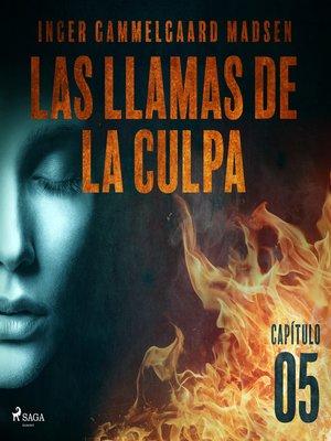 cover image of Las llamas de la culpa--Capítulo 5