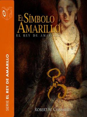 cover image of El símbolo amarillo--Dramatizado