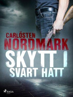cover image of Skytt i svart hatt