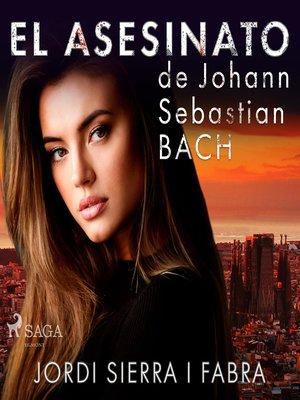 cover image of El asesinato de Johann Sebastian Bach