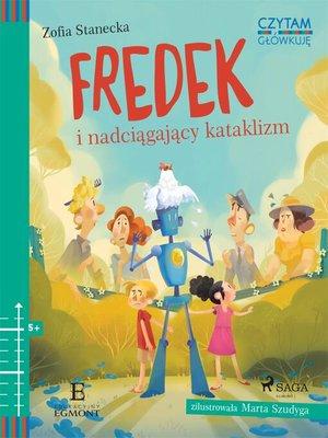 cover image of Fredek i nadciągający kataklizm