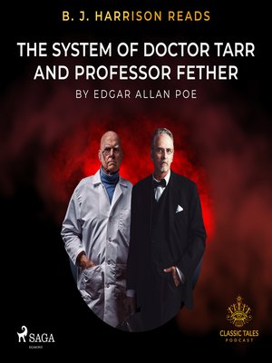 cover image of B. J. Harrison Reads the System of Doctor Tarr and Professor Fether