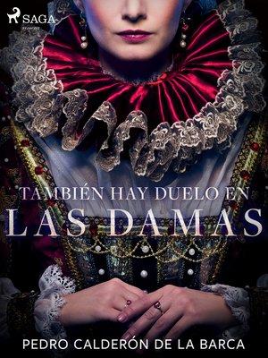 cover image of También hay duelo en las damas