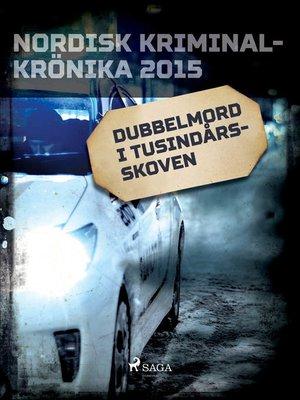 cover image of Dubbelmord i Tusindårsskoven