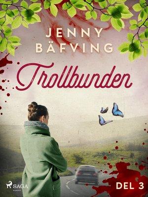 cover image of Trollbunden del 3