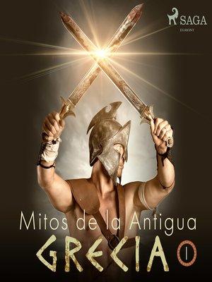 cover image of Mitos de la Antigua Grecia I
