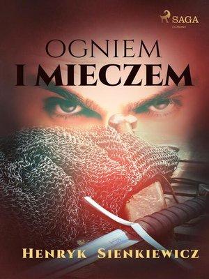 cover image of Ogniem i mieczem (I część Trylogii)