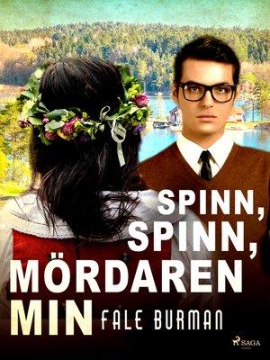 cover image of Spinn, spinn, mördaren min