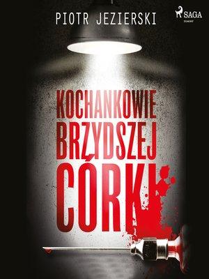 cover image of Kochankowie brzydszej córki