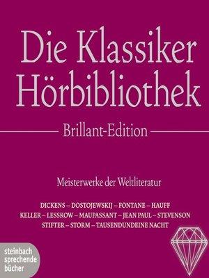 cover image of Die Klassiker Hörbibliothek, Brillant-Edition. Meisterwerke der Weltliteratur