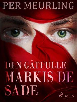cover image of Den gåtfulle markis de Sade