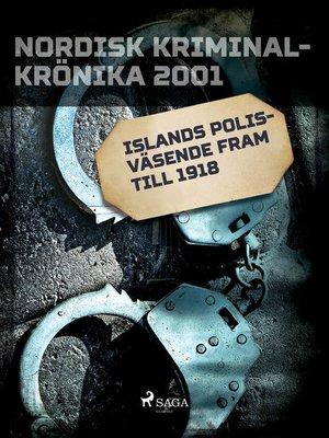 cover image of Islands polisväsende fram till 1918