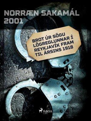 cover image of Brot úr sögu lögreglunnar í Reykjavík fram til ársins 1918