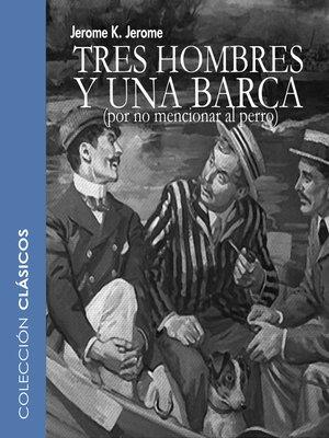 cover image of Tres hombres y una barca--dramatizado