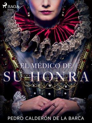 cover image of El médico de su honra