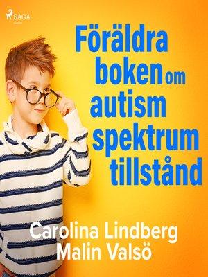 cover image of Föräldraboken om autismspektrumtillstånd