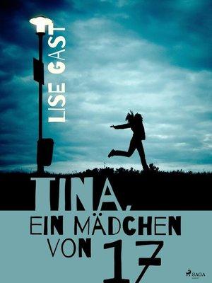 cover image of Tina, ein Mädchen von 17