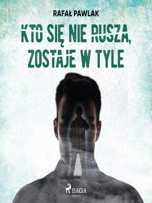 cover image of Kto się nie rusza, zostaje w tyle