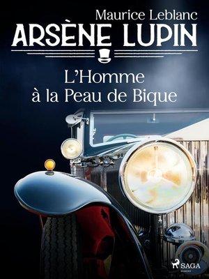 cover image of Arsène Lupin — L'Homme à la Peau de Bique