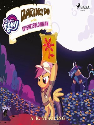 cover image of My Little Pony--Daring Do och Evighetsblomman