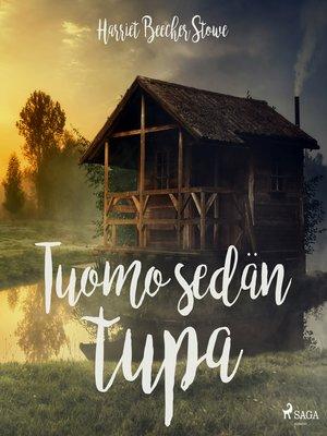cover image of Tuomo-sedän tupa