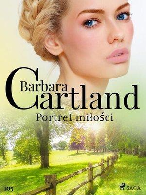 cover image of Portret miłości--Ponadczasowe historie miłosne Barbary Cartland