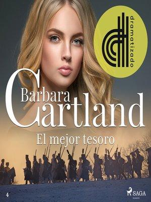 cover image of El mejor tesoro (La Colección Eterna de Barbara Cartland 4)