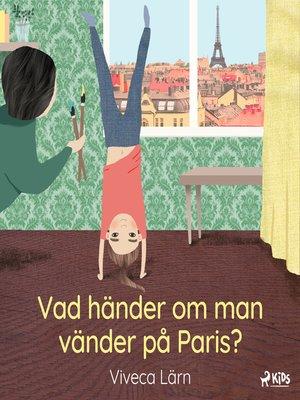 cover image of Vad händer om man vänder på Paris?