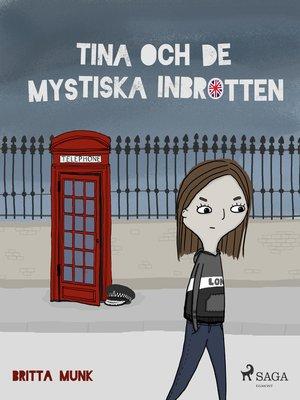 cover image of Tina och de mystiska inbrotten