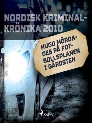 cover image of Hugo mördades på fotbollsplanen i Gårdsten