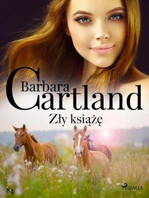 cover image of Zły książę--Ponadczasowe historie miłosne Barbary Cartland