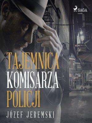 cover image of Tajemnica komisarza policji