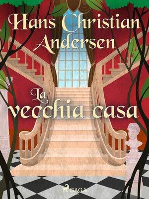 cover image of La vecchia casa
