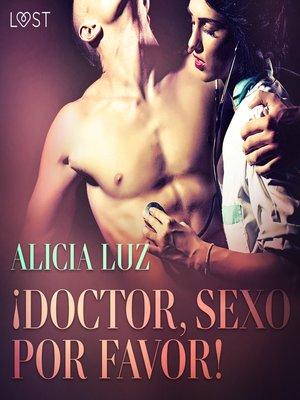 cover image of ¡Doctor, Sexo Por Favor!--Relato corto erótico