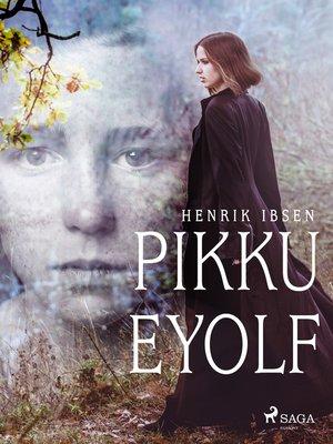 cover image of Pikku Eyolf