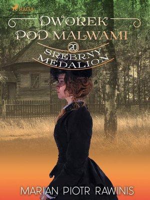cover image of Dworek pod Malwami 20--Srebrny medalion