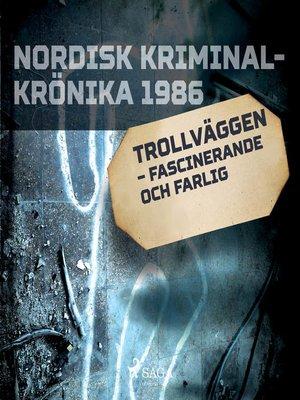 cover image of Trollväggen – fascinerande och farlig