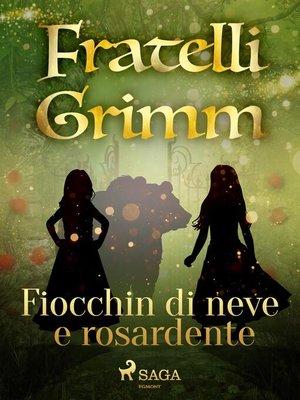 cover image of Fiocchin di neve e Rosardente