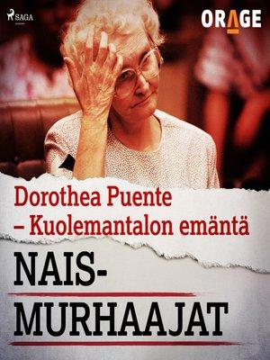 cover image of Dorothea Puente – Kuolemantalon emäntä