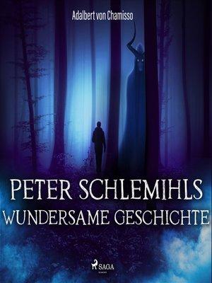 cover image of Peter Schlemihls wundersame Geschichte (Ungekürzt)