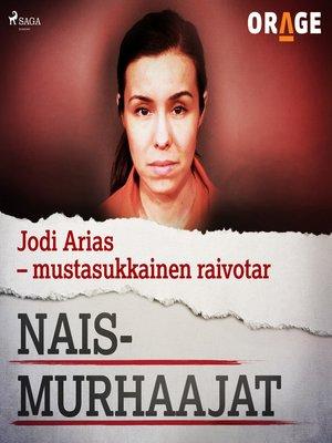 cover image of Jodi Arias – mustasukkainen raivotar