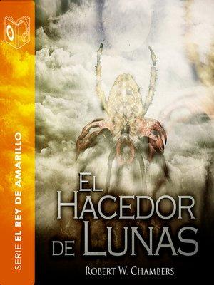 cover image of El hacedor de lunas--Dramatizado